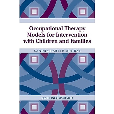 Occupational Therapy Models for Intervention with Children and Families, Used Book, (9781556427633)