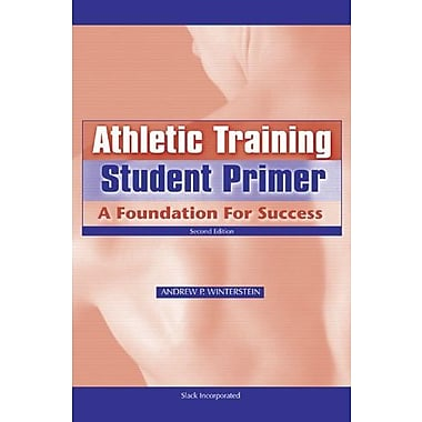 Athletic Training Student Primer: A Foundation for Success, New Book, (9781556428043)