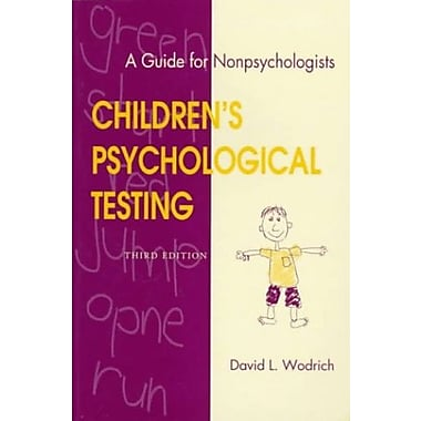 Children's Psychological Testing : A Guide for Nonpsychologists, Third Edition, New Book, (9781557662774)