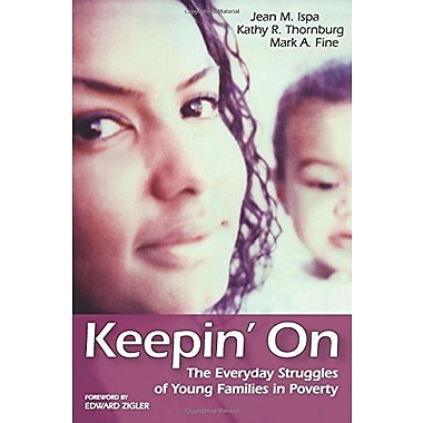 Keepin' On: The Everyday Struggles of Young Families in Poverty, New Book, (9781557667816)