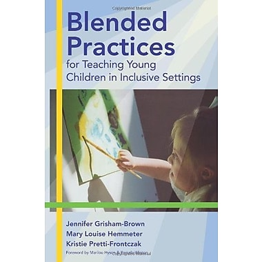 Blended Practices for Teaching Young Children in Inclusive Settings, New Book, (9781557667991)