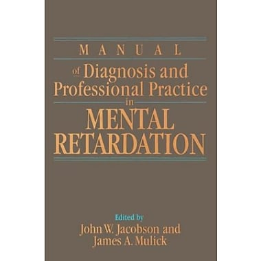 Manual of Diagnosis and Professional Practice in Mental Retardation, New Book, (9781557983411)