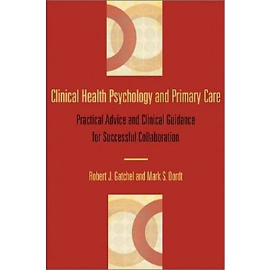 Clinical Health Psychology and Primary Care: Practical Advice and Clinical Guidance, New Book, (9781557989895)