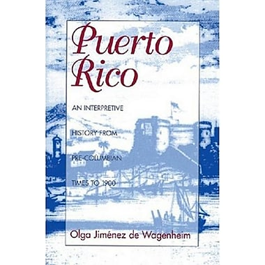 Puerto Rico: An Interpretive History from Precolumbian Times to 1900, New Book, (9781558761223)