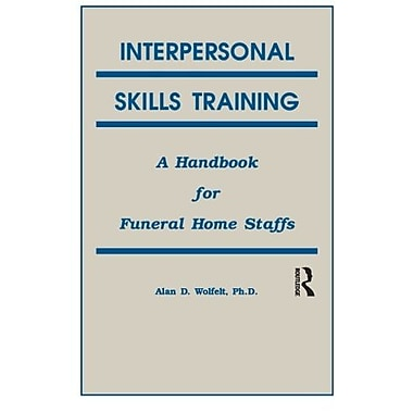 Interpersonal Skills Training: A Handbook for Funeral Service Staffs, New Book, (9781559590259)