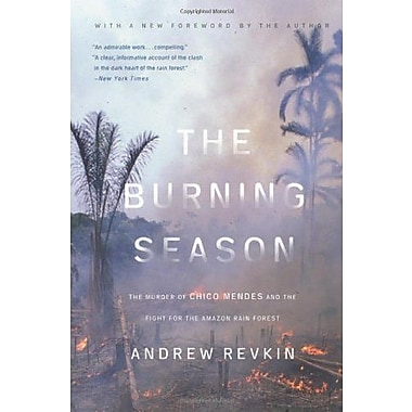 The Burning Season: The Murder of Chico Mendes and the Fight for the Amazon Rain Forest, New Book, (9781559630894)