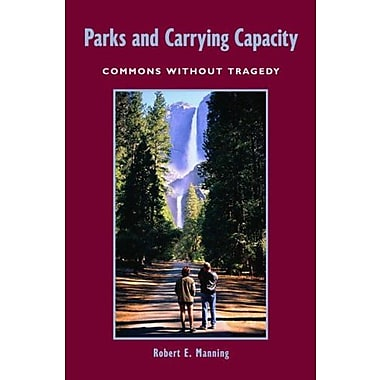Parks and Carrying Capacity: Commons without Tragedy, New Book, (9781559631051)