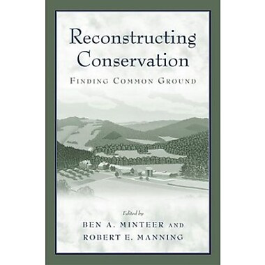 Reconstructing Conservation: Finding Common Ground, New Book, (9781559633550)