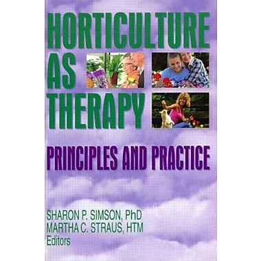 Horticulture as Therapy: Principles and Practice, New Book, (9781560222798)