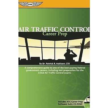 Air Traffic Control Career Prep Including Test Preparation for Exams