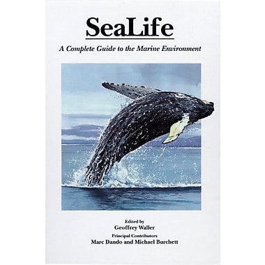 Sealife: A Complete Guide to the Marine Environment, New Book, (9781560986331)