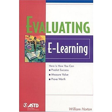 Evaluating E-Learning (The Astd E-Learning Series)
