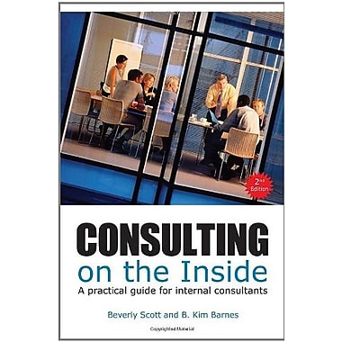 Consulting on the Inside: An Internal Consultant's Guide to Living and Working Inside Organzizations, New Book, (9781562867454)