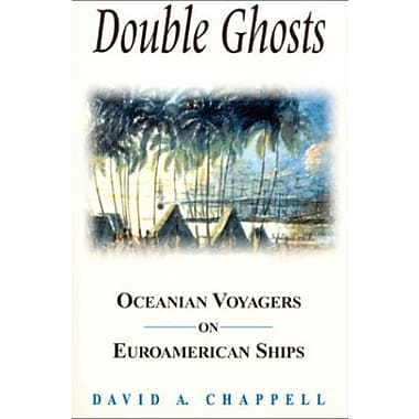 Double Ghosts: Oceanian Voyagers on Euro-American Ships (Sources and Studies in World History), New Book, (9781563249990)