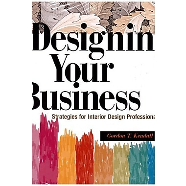 Designing Your Business: Strategies for Interior Design Professionals, New Book, (9781563673269)