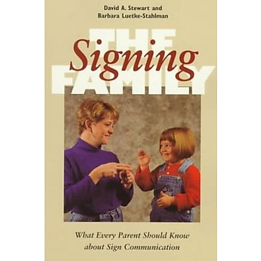 The Signing Family: What Every Parent Should Know about Sign Communication, New Book, (9781563680694)