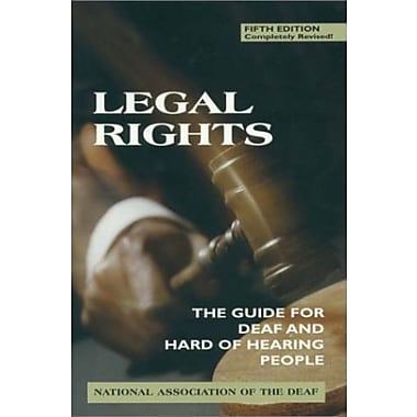 Legal Rights, 5th Ed.: The Guide for Deaf and Hard of Hearing People, New Book, (9781563680915)