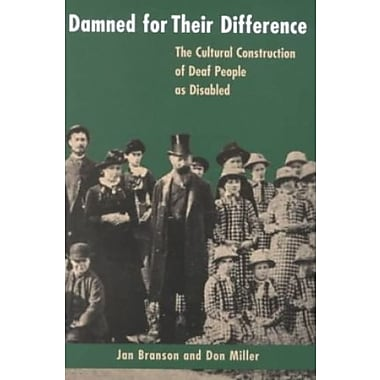 Damned for Their Difference: The Cultural Construction of Deaf People as Disabled, New Book, (9781563681219)