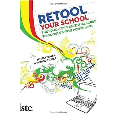 Retool Your School: The Educator's Essential Guide to Google's Free Power Apps, Used Book, (9781564842671)