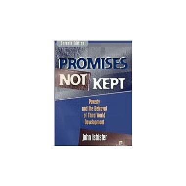 Promises Not Kept: Poverty and The Betrayal of Third World Development, New Book, (9781565492165)