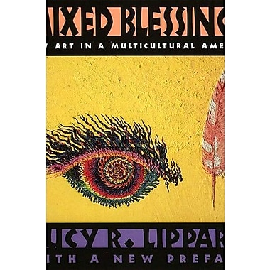 Mixed Blessings: New Art in a Multicultural America, Used Book, (9781565845732)