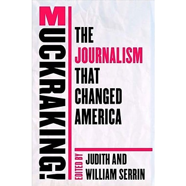 Muckraking!: The Journalism That Changed America, New Book, (9781565846814)