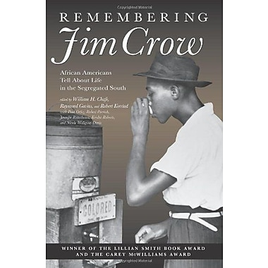 Remembering Jim Crow: African Americans Tell About Life in the Segregated South, Used Book, (9781565846975)