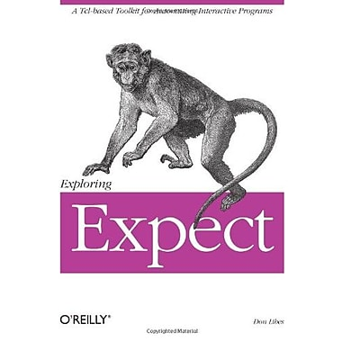 Exploring Expect: A Tcl-based Toolkit for Automating Interactive Programs (Nutshell Handbooks), New Book, (9781565920903)