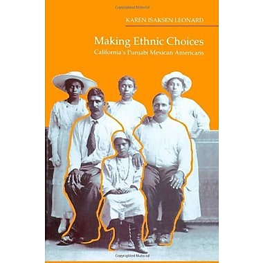 Making Ethnic Choices: California's Punjabi Mexican Americans (Asian American History & Cultu), New Book, (9781566392020)