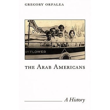 The Arab Americans: A History, New Book, (9781566565974)