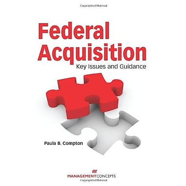 Federal Acquisition: Key Issues and Guidance, New Book, (9781567262483)