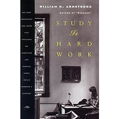Study Is Hard Work: The Most Accessible and Lucid Text Available on Acquiring and Keeping Study Skills Through a Lifetime