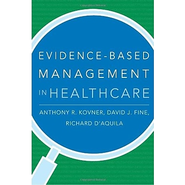 Evidence-Based Management in Healthcare, New Book, (9781567933062)