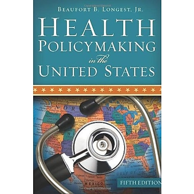 Health Policymaking in the United States, Fifth Edition, New Book, (9781567933543)