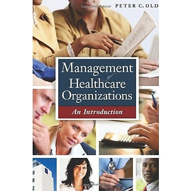Management of Healthcare Organizations: An Introduction, New Book, (9781567934137)