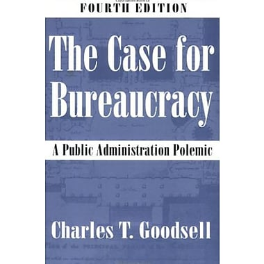 The Case for Bureaucracy: A Public Administration Polemic, New Book, (9781568029078)