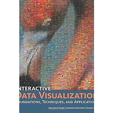 Interactive Data Visualization: Foundations, Techniques, and Applications (360 Degree Business), New Book, (9781568814735)