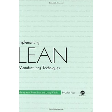 Implementing Lean Manufacturing Techniques: Making Your System Lean and Living with It, New Book, (9781569903537)