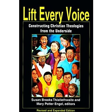Lift Every Voice: Constructing Christian Theologies from the Underside, New Book, (9781570751639)