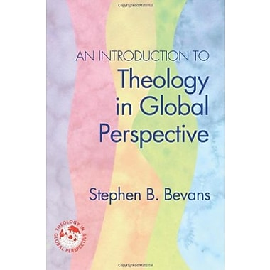 An Introduction to Theology in Global Perspective (Theology in Global Perspectives)