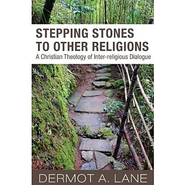Stepping Stones to Other Religions: A Christian Theology of Interreligious Dialogue, New Book, (9781570759918)