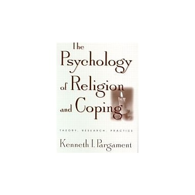 The Psychology of Religion and Coping: Theory, Research, Practice, New Book, (9781572306646)