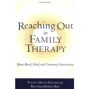 Reaching Out in Family Therapy: Home-Based, School, and Community Interventions, New Book, (9781572306752)