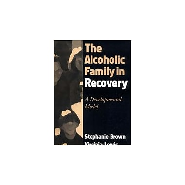 The Alcoholic Family in Recovery: A Developmental Model, New Book, (9781572308343)