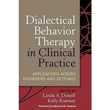 Dialectical Behavior Therapy in Clinical Practice: Applications across Disorders and Settings, New Book, (9781572309746)