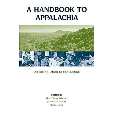 A Handbook to Appalachia: An Introduction to the Region, New Book, (9781572334595)