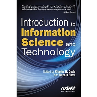 Introduction to Information Science and Technology (Asis&T Monograph), Used Book, (9781573874236)