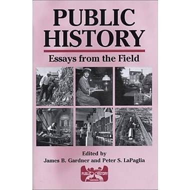 Public History: Essays from the Field (Public History Series), New Book, (9781575242446)