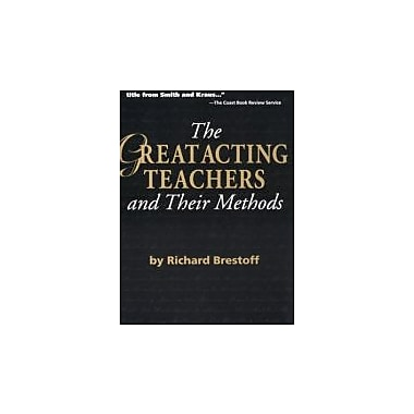 The Great Acting Teachers and Their Methods (Career Development Series) (Career Development Book), New Book, (9781575250120)