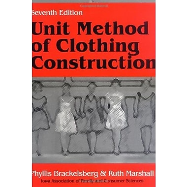 Unit Method of Clothing Construction, Seventh Edition, New Book, (9781577660545)